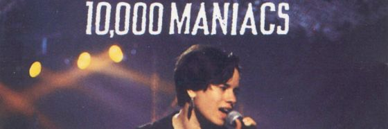 Because the night, 10000 Maniacs