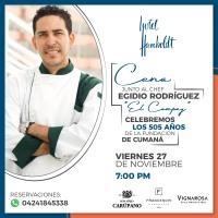 4 razones para acompañar al chef Egidio Rodríguez en la cena 505 aniversario de Cumaná